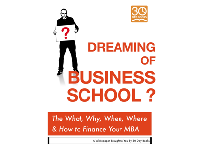 Dreaming of Business School? The When, What, Where, Why &… How