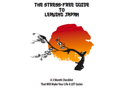The Stress Free Guide to Leaving Japan